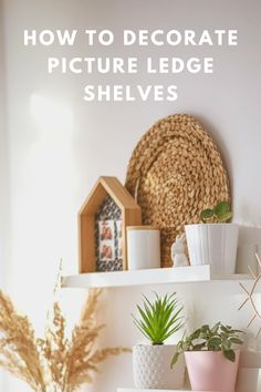 Tips and tricks for decorating picture ledge shelves from a professional homewares stylist. Get ideas for making the most of your ikea picture ledges with this home decor styling inspiration Living Room Kitchen, Living Room Decor, Picture Ledge Shelf, Decorating With Pictures, Bohemian Living, Minimalist Decor, Old Houses, Indoor Plants, House Plants