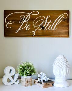 """""""Be Still"""" Wood sign"""