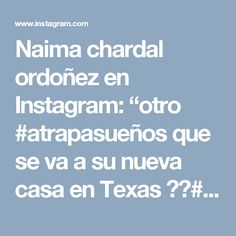 """Naima chardal ordoñez en Instagram: """"otro #atrapasueños que se va a su nueva casa en Texas 💃💃#🌍 #feliz con el resultado 😍😍¿os gusta? a mi me encanta ❤❤❤#dreamcatcher…"""""""