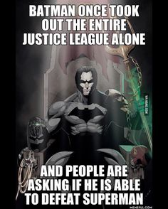 Most people at my school say he's not a superhero as well and yet he's been the leader of the justice league.