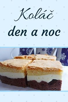Quick Dessert Recipes, Sweet Desserts, Sweet Recipes, Cake Recipes, New Cake, Polish Recipes, Amazing Cakes, Yummy Treats, Food To Make