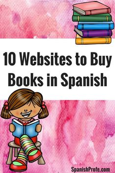 10 best websites to buy books in Spanish for children. Looking for places online where you can find authentic books and texts in Spanish or Bilingual books. Look no further-- check out this list. List de 10 paginas de internet donde puedes comprar libros