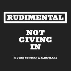 RUDIMENTAL - Not Giving In feat JOHN NEWMAN & ALEX CLARE