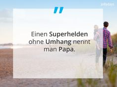 Inspirierende Zitate. Quote. Weisheiten. Superhelden, Umhang, Papa, Vatertag, Vater Inspirational Quotes, Superheroes, Father's Day, Inspiring Quotes, True Words, Life Coach Quotes, Quotes Inspirational, Inspirational Quotes About, Encourage Quotes