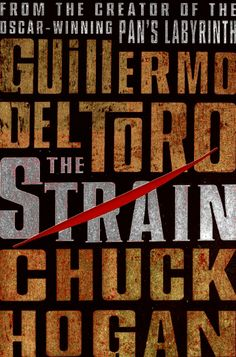 The Strain ~Guillermo del Toro and Chuck Hogan. Not your Twilight vampires for sure! Awesome trilogy.
