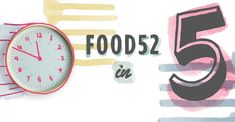 Food52 in 5: Quick Recipes and More on Food52