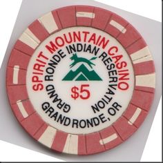 This chip is from Spirit Mountain Casino in Grand Ronde, Oregon.