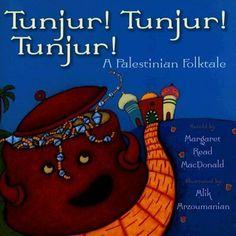 Tunjur! Tunjur! Tunjur! : a Palestinian folktale