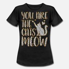 Cats Meow Frauen T-Shirt T Shirt Designs, Cats, Mens Tops, Fashion, Women's T Shirts, Gatos, Moda, Kitty Cats, Fasion