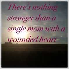 Every single mother can relate to this....single mother quotes