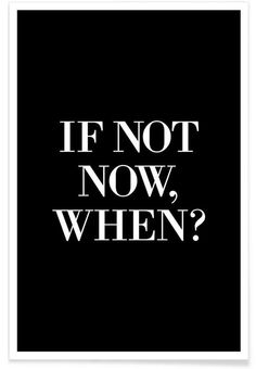 If Not Now When als Premium Poster