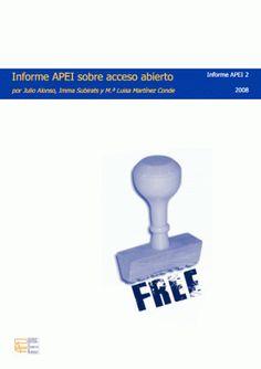 Informe APEI sobre acceso abierto por Julio Alonso, Imma Subirats y M.ª Luisa Martínez Conde Informe APEI 2 2008 http://www.etnassoft.com/biblioteca/informe-apei-sobre-acceso-abierto/