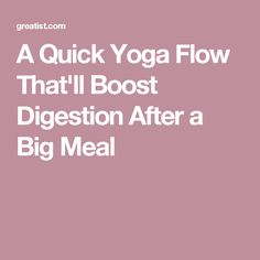 A Quick Yoga Flow That'll Boost Digestion After a Big Meal