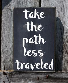 Take The Path Less Traveled Adventure Quote Wood Sign Dorm Wall Hanging Decor Road Hike Running Inspirational Change Motivational Signage
