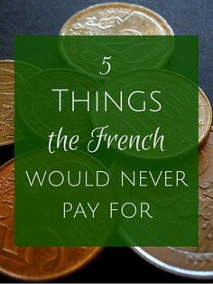 ha) Oui In France Things the French would never pay for (especially French Phrases, French Quotes, Paris Travel, France Travel, French Women Style, French Chic, Paris Tips, French Lifestyle, French Expressions
