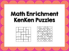 Math Enrichment Freebies - using KenKen Puzzles in the classroom. Harder than Sudoku.