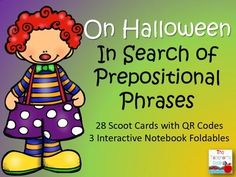 With this set of Scoot cards students will identify a prepositional phrase within a Halloween themed sentence. These 28 cards may also be used as task cards in a literacy center or for a Scatter/Scavenger Hunt activity. QR codes are provided for self-checking. Also included are three coordinating interactive notebook foldables .