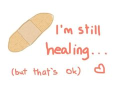 i'm still healing (but that's ok) Complex PTSD Relationships Gone Bad, Depression Recovery, Beating Depression, Depression Quotes, Agoraphobia, Time Heals, Stress Disorders, Band Aid, How I Feel