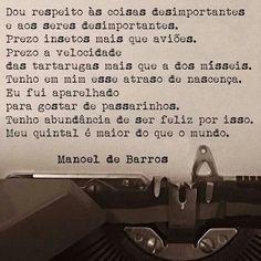 ...meu quintal é maior do que o mundo. Manoel de Barros.❤️