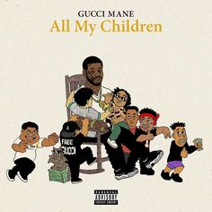 """All My Children by Gucci Mane  Sounds like Guwop is going at all these new rappers that try to """"clone"""" his style. He said these other rappersare just a Gucci clone!        #AllMyChildren go hard AF!! @laflare1017 new"""