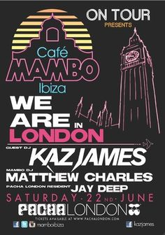 """Cafe Mambo on Tour at Pacha London with Kaz James June 22, 11 pm to 6 am Summary: Cafe Mambo Ibiza is pleased to announce that """"Mambo on Tour"""" is back in London MAIN ROOM: HEADLINER: KAZ JAMES CAFE MAMBO RESIDENT: MATTHEW CHARLES  LONDON GUEST: JAY DEEP GLOBAL ROOM :  NIGHTLIFE IN LONDON NEW ROOM 3: DIRTY RETRO URLs Tickets: http://atnd.it/10UnwiV Door £20, Adv £15 Keywords: kaz james, cafe mambo, house music Venue: Pacha London, Terminus Place, Victoria, London, SW1V 1JR, UK"""