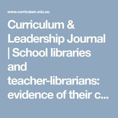 Curriculum & Leadership Journal | School libraries and teacher-librarians: evidence of their contribution to student literacy and learning