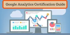 How to Pass the Google Analytics Certification Test