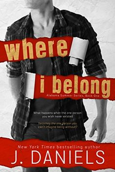 Where I Belong (Alabama Summer Book 1) by J. Daniels https://smile.amazon.com/dp/B00LD6IYUS/ref=cm_sw_r_pi_dp_x_5nJ4ybZ93606G
