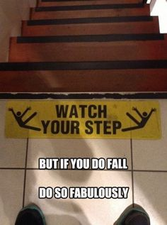 I always fall... and yes it's fabulously done.