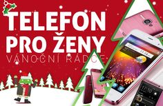 10 tipů na smartphony pro ženy: Který na Vánoce potěší vaši polovičku? - http://www.svetandroida.cz/vanocni-radce-telefony-pro-zeny-tipy-201512?utm_source=PN&utm_medium=Svet+Androida&utm_campaign=SNAP%2Bfrom%2BSv%C4%9Bt+Androida
