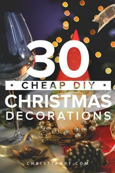 These are 30 Cheap DIY Christmas Decorations for this year!