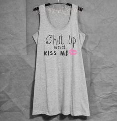 Lips tank shut up and kiss me funny quotes/ white by WorkoutShirts