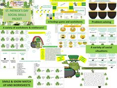 St. Patrick's Day Social Skills Packet:  FIGURATIVE LANGUAGE: idioms and similies  FEELINGS: identify, demonstrate, explain  PROBLEM SOLVING: identify and solve a problem  GET TO KNOW YOU: questioning and answering practice  SOCIAL SITUATIONS: requesting, politeness and staying on topic