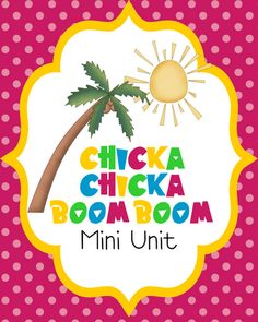 chicka  chicka boom boom and other cute lessons
