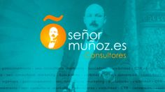 Señor Muñoz Consultores. Posicionamiento Seo