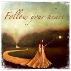 Follow your heart.. And find your way. (Painting: Duy Huynh)