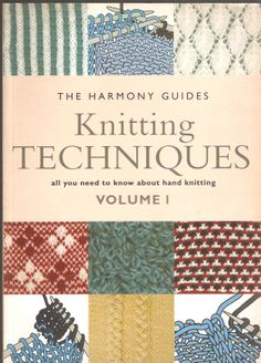 """""""Knitting Techniques Vol 1"""" - The Harmony Guides. This book has come to my aid in times of indecision or difficulties ! Especially when there was no internet ;-) It covers all basic techniques & processes in hand knitting, including a few patterns & shaping, etc.  #knitting"""