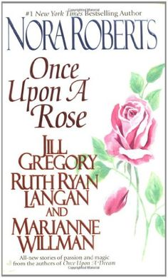 Book written by nora roberts under the name of jd robb books nora roberts once upon 04 once upon a rose 2001 fandeluxe Document