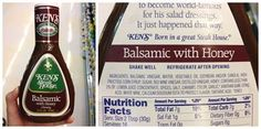 "I found this one interesting. This dressing is called ""Balsamic with Honey"" yet it contains more high fructose corn syrup and (refined) sugar than it does honey. Just a friendly reminder to ignore the claims on the front of the package and read"
