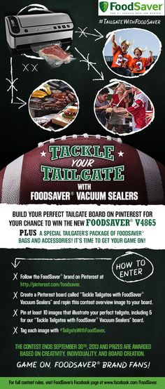 Our biggest giveaway of the year is here, so what are you waiting for!? Pin this and any other tailgate image into your #TailgateWithFoodSaver Pinterest board for a chance to win our NEW FoodSaver® V4865 Vacuum Sealer and accessories!