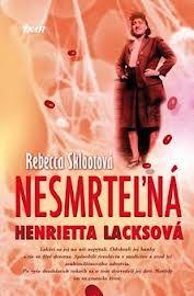 Nesmrteľná Henrietta Lacksová: R. Sklootová
