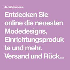 Entdecken Sie online die neuesten Modedesigns, Einrichtungsprodukte und mehr. Versand und Rücksendung international möglich. Next Deutschland.