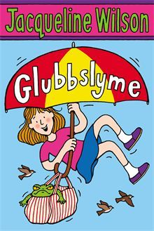 Glubbsly Me by Jacqueline Wilson. When Rebecca wades into the witch's pond after a row with her best friend Sarah, she meets a very unusual new friend - a huge, warty toad!