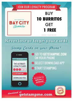 Bay City Burrito is excited to announce our new Loyalty Program with Stamp Me ! For every TEN burritos purchased - get one FREE!