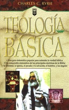 Charles Ryrie - Teología Básica - Libros Cristianos Gratis Para Descargar