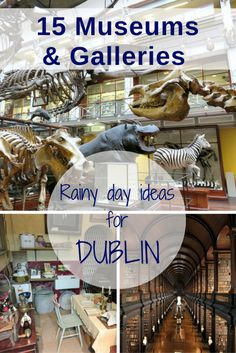 15 Museums and Galleries in Dublin. Rainy day activities to enjoy in Dublin, Ireland.