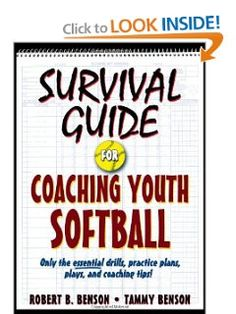 Survival Guide for Coaching Youth Softball (Survival Guide for Coaching Youth Sports Series) [Paperback] -- by Robert Benson & Tammy Benson