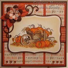 Love this pretty fall card from Creative Moments with Sandy. Diy Thanksgiving Cards, Fall Cards, Halloween Cards, Fall Halloween, Advent, Fall Birthday, Beautiful Handmade Cards, Wheelbarrow, Copics