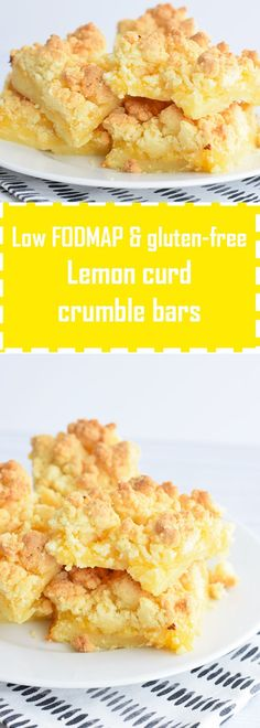 Delicious lemon crumble bars with homemade lemon curd. Gluten-free and low FODMAP.
