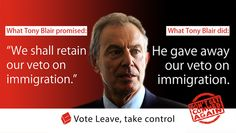 Vote Leave - Tony Bliar and his Gov. did the UK immeasurable harm
